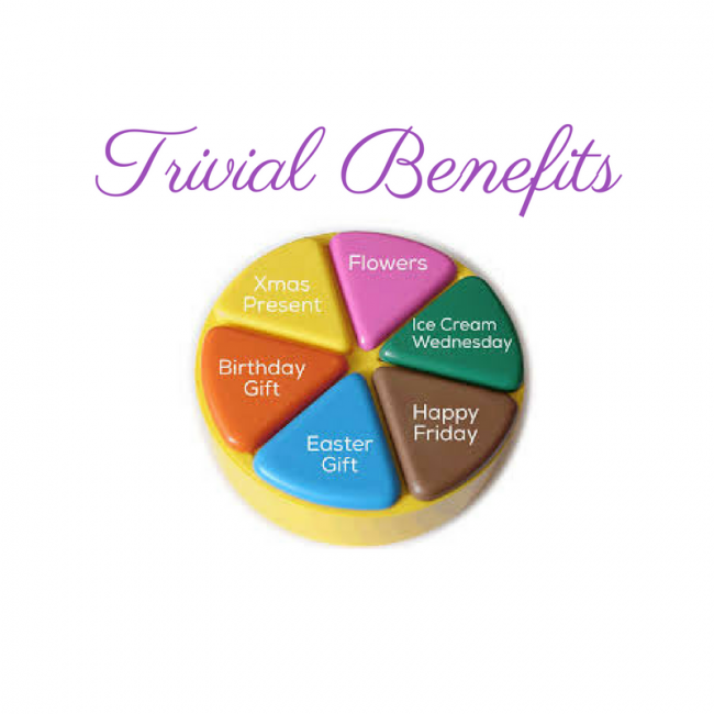Trivial Benefits: More valuable than you might think!